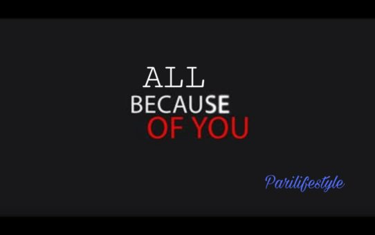 All Because Of You